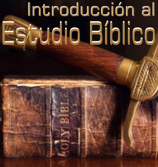 Introducción al Estudio Bíblico